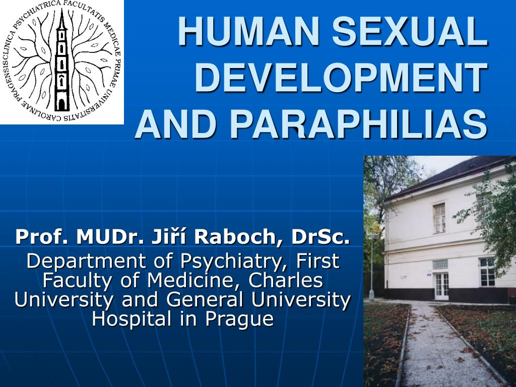 human sexual development and paraphilias l.