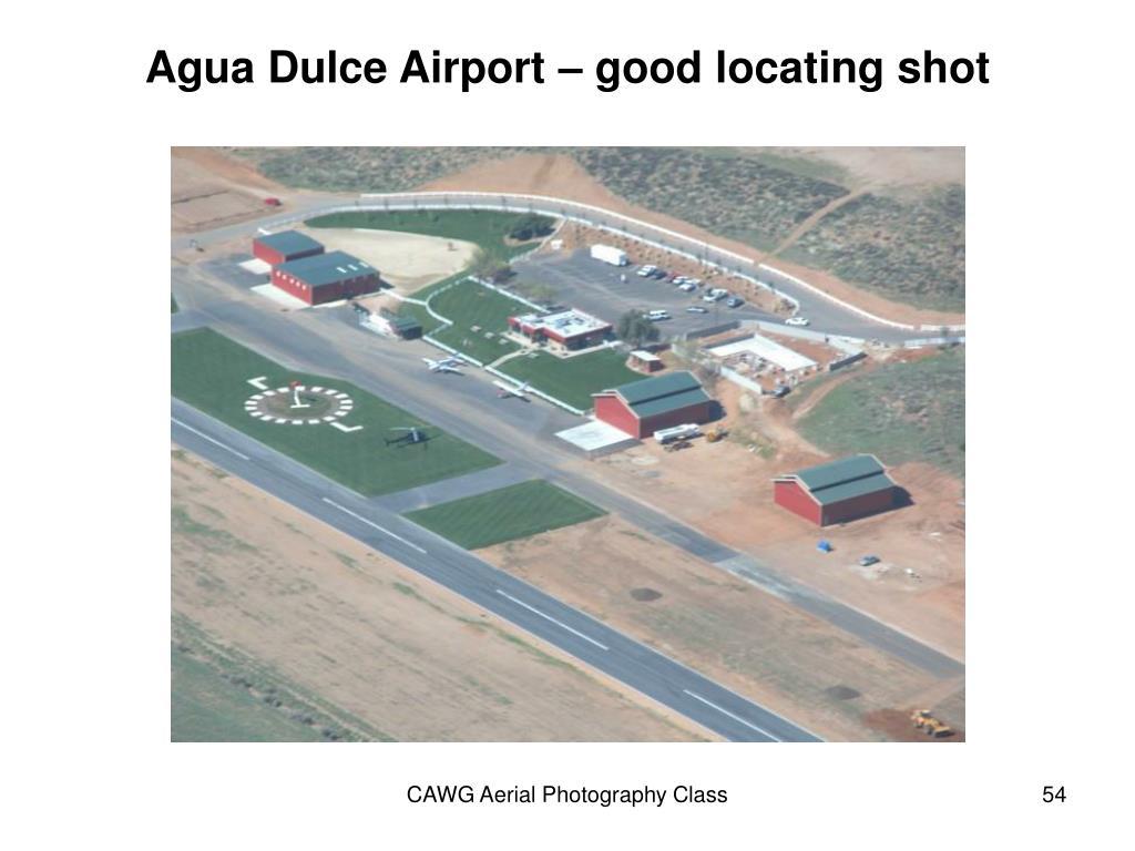 Agua Dulce Airport – good locating shot