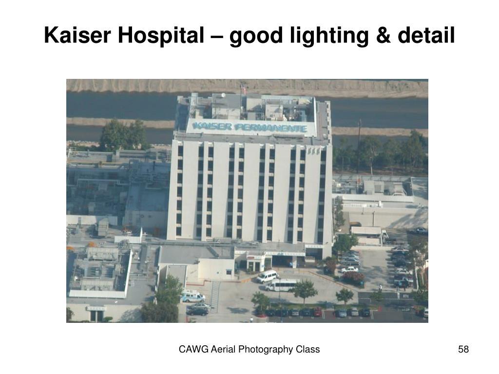 Kaiser Hospital – good lighting & detail