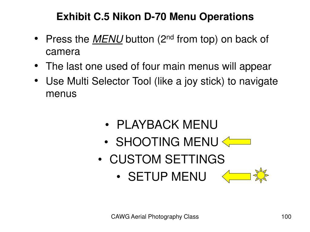 Exhibit C.5 Nikon D-70 Menu Operations