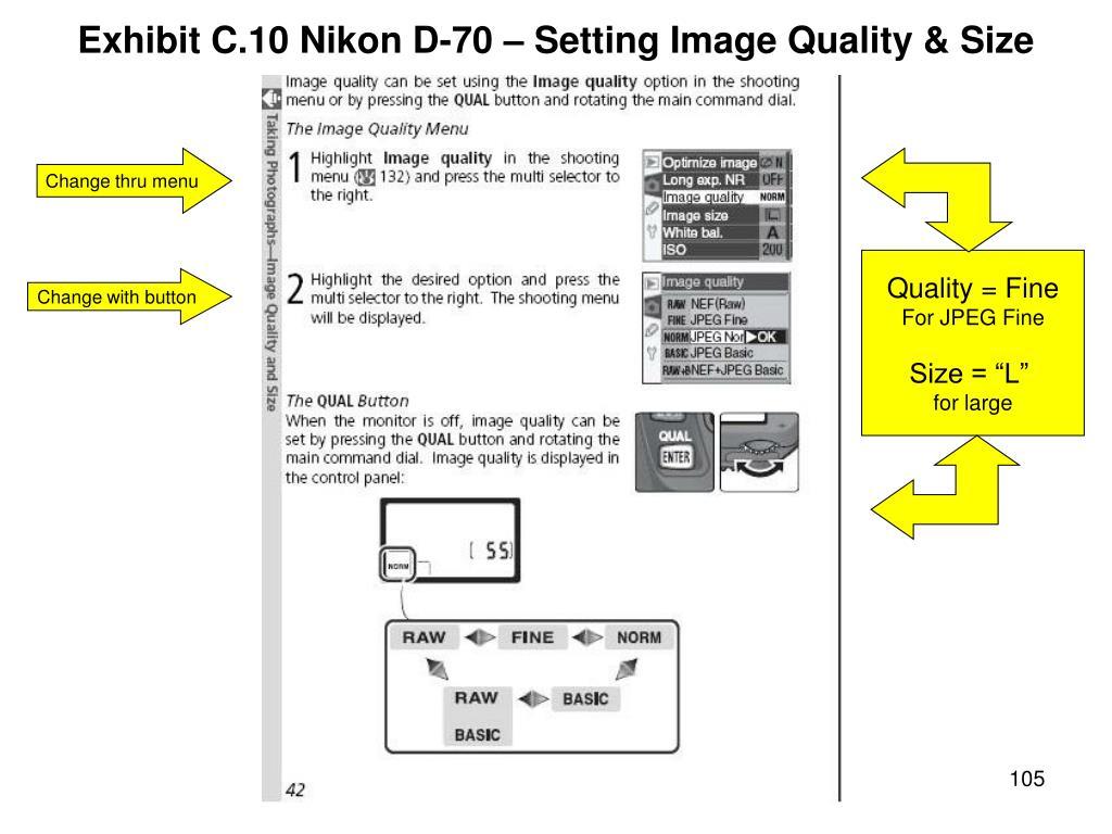 Exhibit C.10 Nikon D-70 – Setting Image Quality & Size