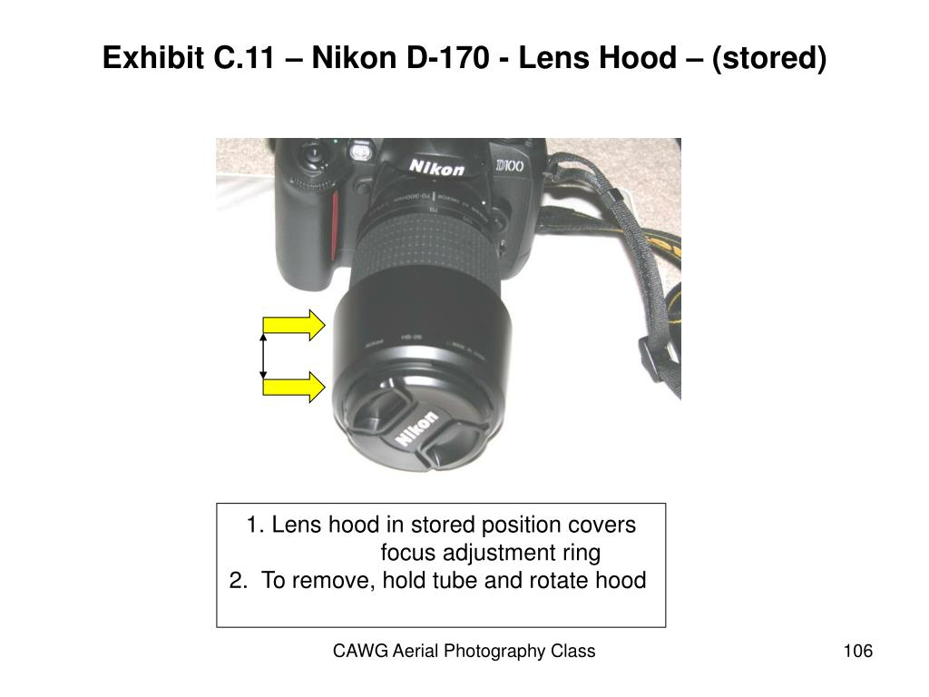 Exhibit C.11 – Nikon D-170 - Lens Hood – (stored)