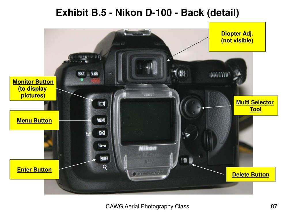 Exhibit B.5 - Nikon D-100 - Back (detail)