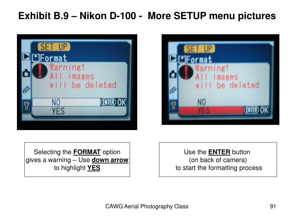 Exhibit B.9 – Nikon D-100 -  More SETUP menu pictures
