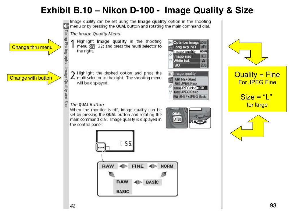Exhibit B.10 – Nikon D-100 -  Image Quality & Size