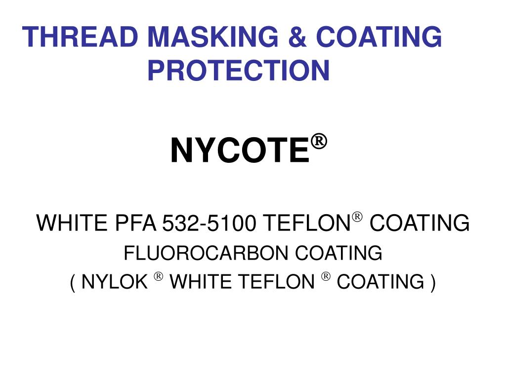 white pfa 532 5100 teflon coating fluorocarbon coating nylok white teflon coating l.