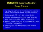 benefits supporting need for bridge therapy
