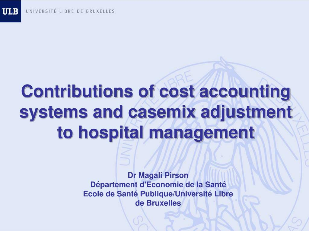 contributions of cost accounting systems and casemix adjustment to hospital management l.