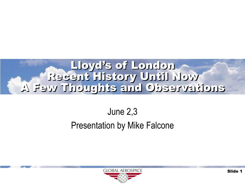 lloyd s of london recent history until now a few thoughts and observations l.
