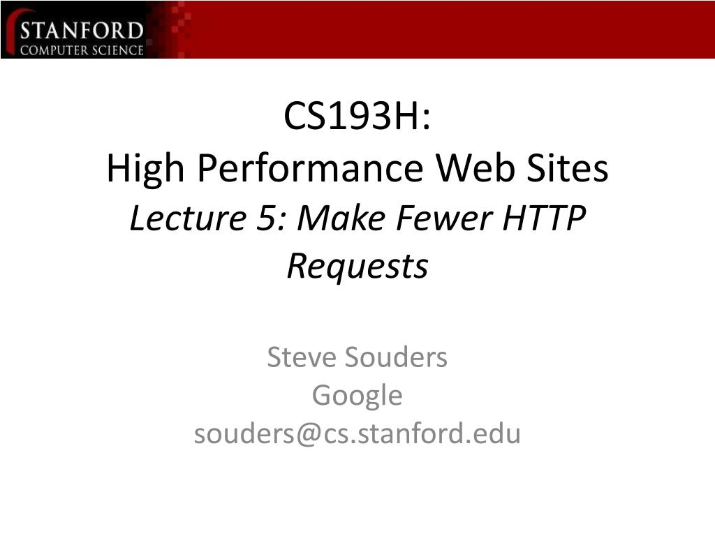 cs193h high performance web sites lecture 5 make fewer http requests l.