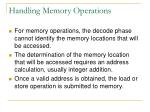 handling memory operations