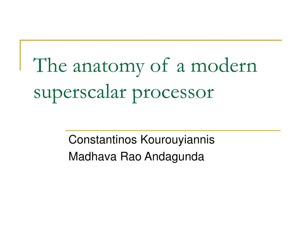 the anatomy of a modern superscalar processor l.