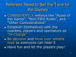 referees need to set the tone for the games