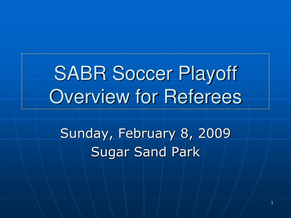 sabr soccer playoff overview for referees l.