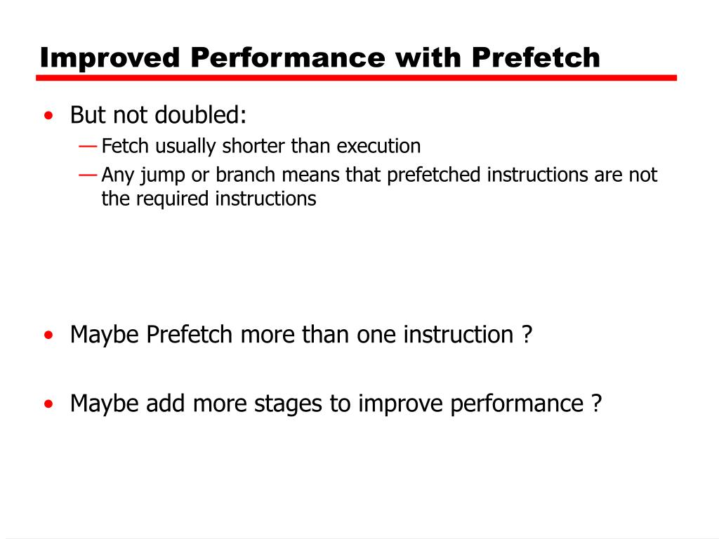 Improved Performance with Prefetch