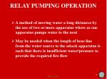 relay pumping operation