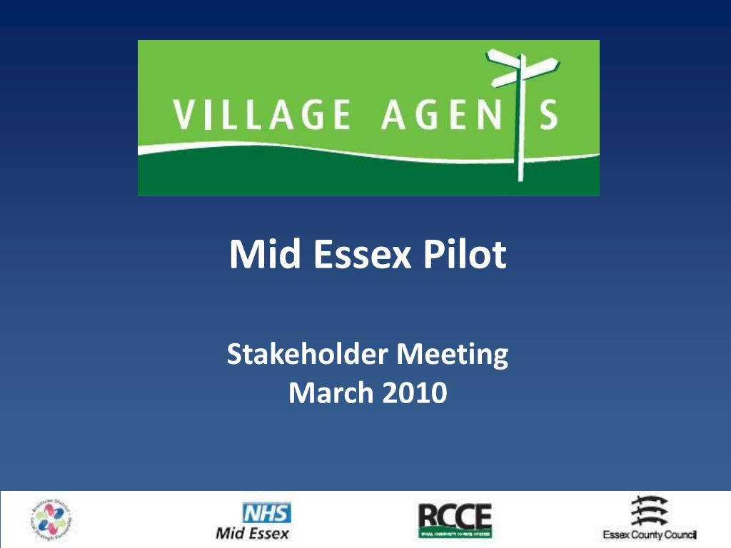 mid essex pilot stakeholder meeting march 2010 l.