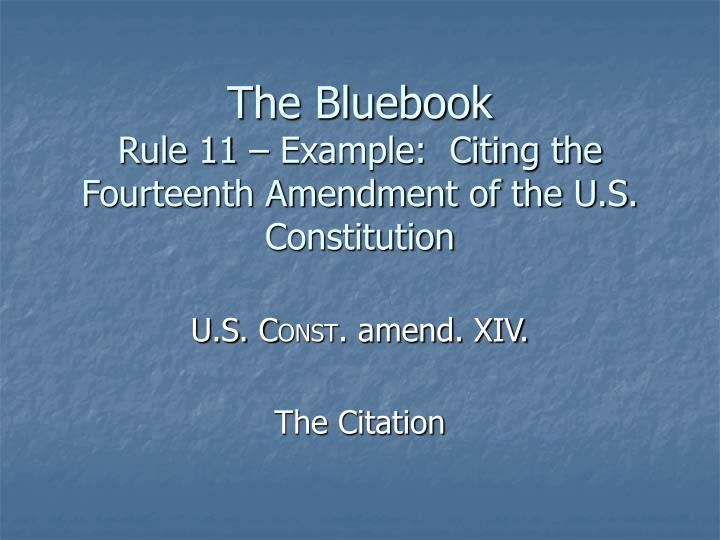 The bluebook rule 11 example citing the fourteenth amendment of the u s constitution