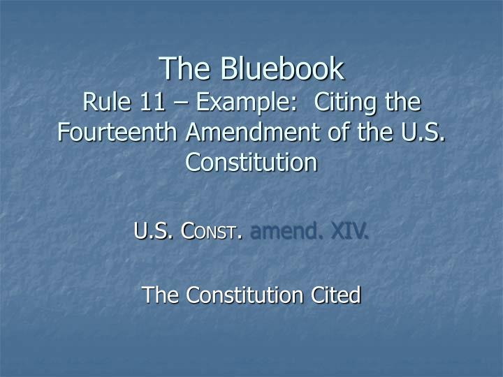 The bluebook rule 11 example citing the fourteenth amendment of the u s constitution3
