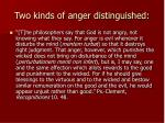 two kinds of anger distinguished