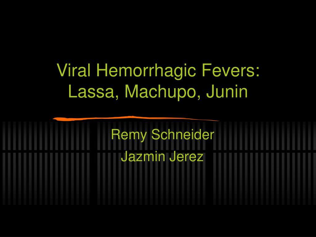viral hemorrhagic fevers lassa machupo junin l.