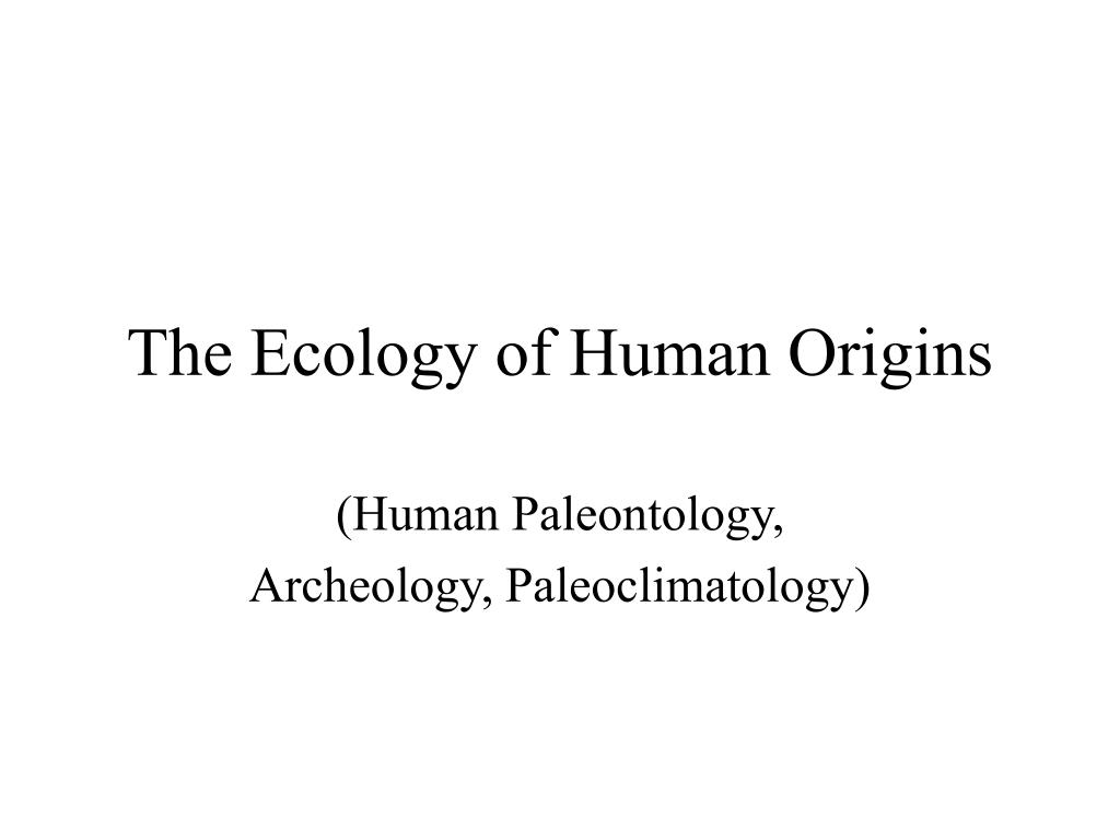 the ecology of human origins l.