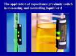 the application of capacitance proximity switch in measuring and controlling liquid level