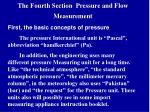 the fourth section pressure and flow measurement
