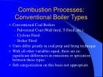 combustion processes conventional boiler types