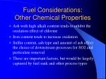 fuel considerations other chemical properties
