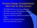 process design considerations wet fgd for so2 control