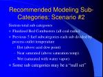 recommended modeling sub categories scenario 2