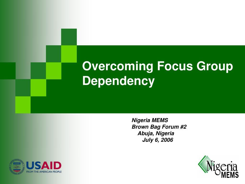 overcoming focus group dependency l.