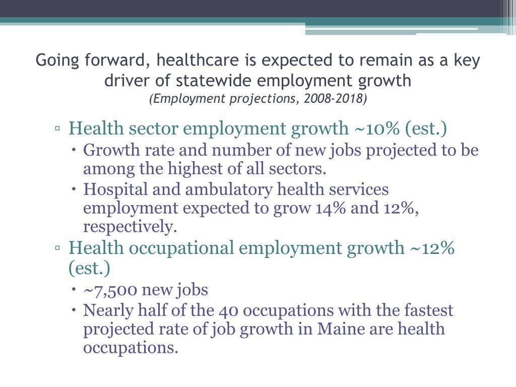 Going forward, healthcare is expected to remain as a key driver of statewide employment growth