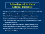 advantages of in utero surgical therapies