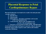 placental response to fetal cardiopulmonary bypass