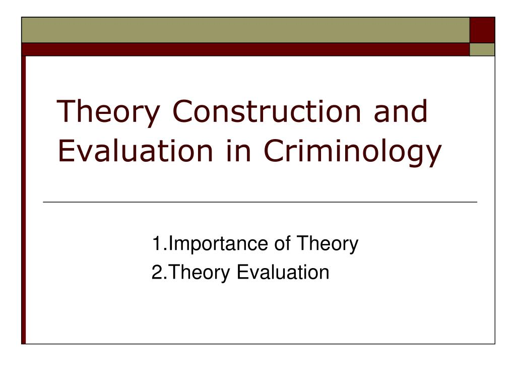 theory construction and evaluation in criminology l.