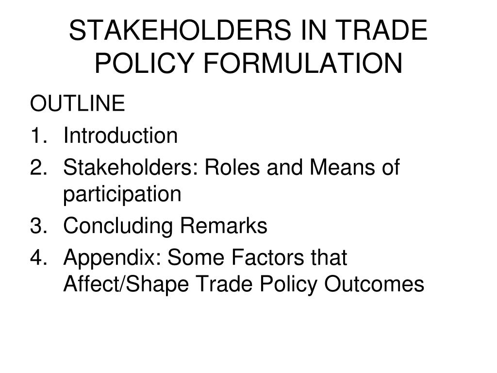 stakeholders in trade policy formulation l.