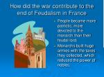 how did the war contribute to the end of feudalism in france