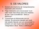5 os valores