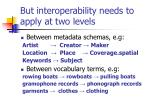 but interoperability needs to apply at two levels