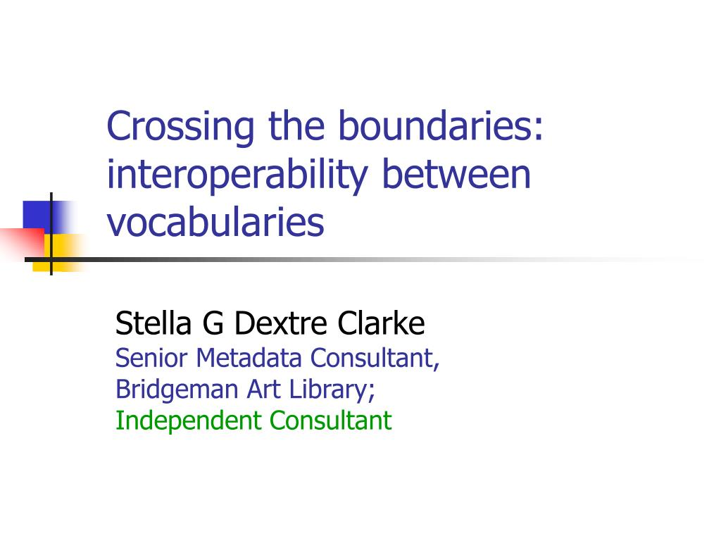 crossing the boundaries interoperability between vocabularies l.