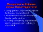 management of epidemic dengue hemorrhagic fever