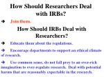 how should researchers deal with irbs