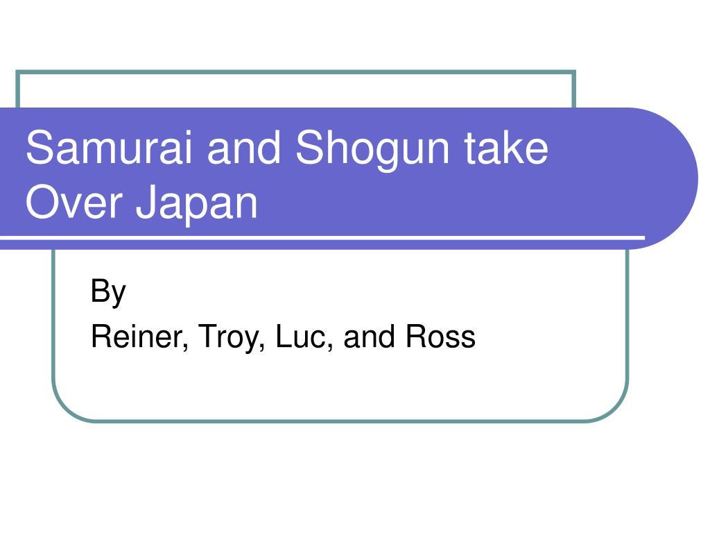 samurai and shogun take over japan l.