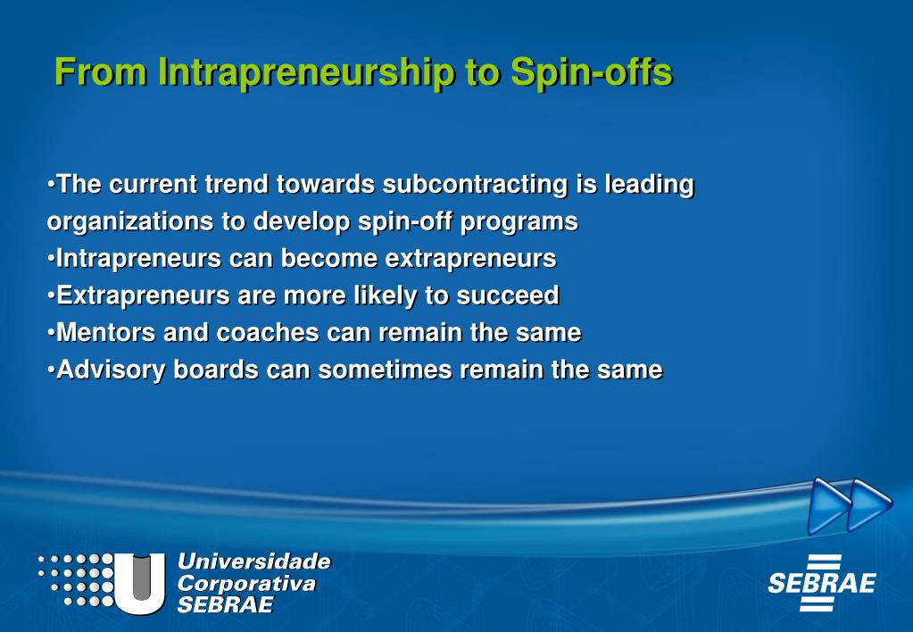 From Intrapreneurship to Spin-offs