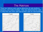 the matrices9