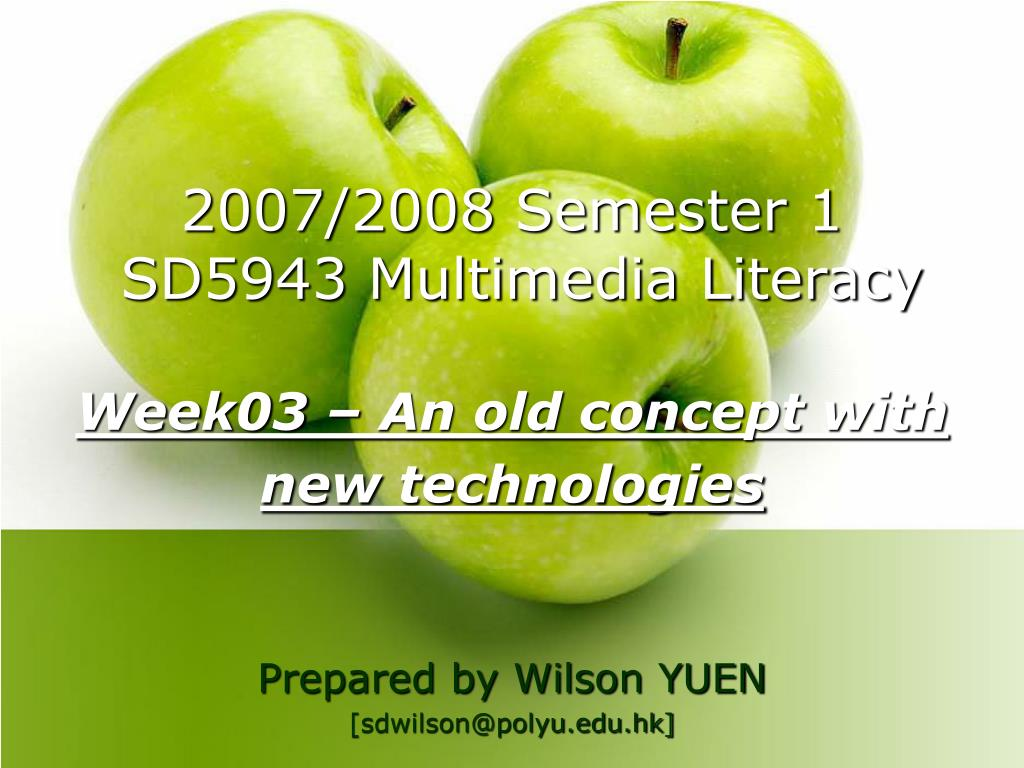 2007 2008 semester 1 sd5943 multimedia literacy week03 an old concept with new technologies l.