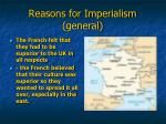 reasons for imperialism general