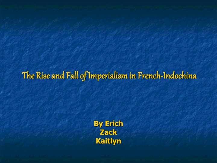 the rise and fall of imperialism in french indochina n.